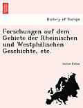 Forschungen Auf Dem Gebiete Der Rheinischen Und Westpha Lischen Geschichte, Etc.