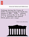 Jottings During the Cruise of H.M.S. Curac OA Among the South Sea Islands in 1865 ... with ... Natural History Notices [By G. R. Gray, A. C. L. G. Gue