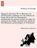 Rapport Adresse A M. Le Ministre de L'Instruction Publique Sur Les Lettres de Louis XI Et Sur Les Documents Concernant Ce Prince Conserve S Dans Les A