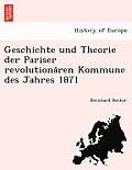 Geschichte Und Theorie Der Pariser Revolutiona Ren Kommune Des Jahres 1871