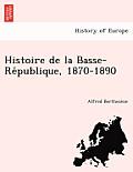 Histoire de La Basse-Re Publique, 1870-1890