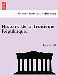 Histoire de La Troisie Me Re Publique.
