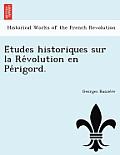 E Tudes Historiques Sur La Re Volution En Pe Rigord.