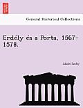 Erdely Es a Porta, 1567-1578.