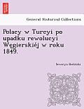 Polacy W Turcyi Po Upadku Rewolucyi We Gierskie J W Roku 1849.