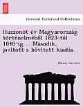 Huszono T E V Magyarorsza G to Rte Nelme Bo L 1823-To L 1848-Ig ... Ma Sodik, Javi Tott S Bo VI Tett Kiada S.