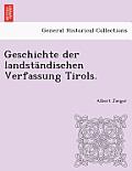 Geschichte Der Landstandischen Verfassung Tirols.