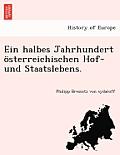 Ein Halbes Jahrhundert Osterreichischen Hof- Und Staatslebens.