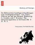 Die Bo Hmischen Landtagsverhandlungen Und Landtagsbeschlu Sse, Vom Jahre 1526 an Bis Auf Der Neuzeit. [Edited by A. Gindely and F. Dvorsky . the Edito
