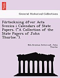 Fo Rteckning O Fver ACTA Svecica I Calendars of State Papers. (A Collection of the State Papers of John Thurloe.).