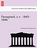 Panue Tnik Z R. 1845-1846.