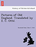 Pictures of Old England. Translated by E. C. Otte.