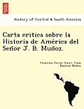Carta Critica Sobre La Historia de AME Rica del Sen or J. B. Mun Oz.