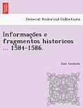 Informac O Es E Fragmentos Historicos ... 1584-1586.