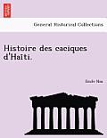 Histoire Des Caciques D'Haïti.