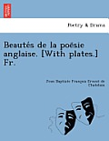Beaute S de La Poe Sie Anglaise. [With Plates.] Fr.