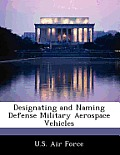 Designating and Naming Defense Military Aerospace Vehicles