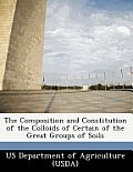 The Composition and Constitution of the Colloids of Certain of the Great Groups of Soils