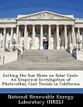 Letting the Sun Shine on Solar Costs: An Empirical Investigation of Photovoltaic Cost Trends in California