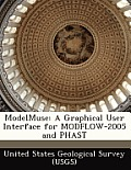 Modelmuse: A Graphical User Interface for Modflow-2005 and Phast
