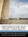 Iraq Reconstruction Funds: Forensic Audits Identifying Fraud, Waste, and Abuse - Interim Report #1