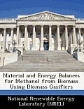 Material and Energy Balances for Methanol from Biomass Using Biomass Gasifiers