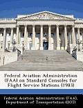 Federal Aviation Administration (FAA) on Standard Consoles for Flight Service Stations (1983)
