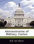 Administration of Military Justice
