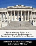 Environmental Life Cycle Implications of Fuel Oxygenate Production from California Biomass