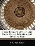 Force Support Officer: Air Force Career Education and Training Plan