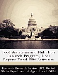 Food Assistance and Nutrition Research Program, Final Report: Fiscal 2004 Activities