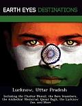 Lucknow, Uttar Pradesh: Including the Chattar Manzil, the Bara Imambara, the Ambedkar Memorial, Qaisar Bagh, the Lucknow Zoo, and More