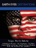 Fargo, North Dakota: Including Its History, The Fargodome, The Urban Plains Center, The Fargo Theatre, Newman... by Sandra Morena