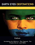 Gabon: Including Its History, the Ogoou , the Ivindo River, and More