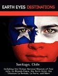Santiago, Chile: Including the Chilean National Museum of Fine Arts, La Moneda Palace, the Torre Entel, the Titanium La Portada, La Par