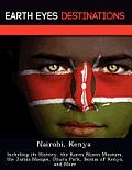 Nairobi, Kenya: Including Its History, the Karen Blixen Museum, the Jamia Mosque, Uhuru Park, Bomas of Kenya, and More