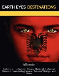 Albania: Including Its History, Tirana, National Historical Museum, Skanderbeg Square, Tanners' Bridge, and More