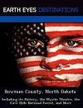 Bowman County, North Dakota: Including Its History, The Mystic Theatre, The Cave Hills National Forest, &... by Violette Verne