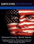 Emmons County, North Dakota: Including Its History, The Ludwig & Christina Welk Homestead, The Sunburst... by Sam Night