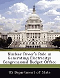 Nuclear Power's Role in Generating Electricity: Congressional Budget Office