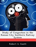 Study of Congestion in the Kansas City Southern Railway System