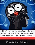 The Sherman Anti-Trust Law: In Its Relation to the Economic Welfare of the United States