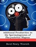Additional Peculiarities in the Spermatogenesis of Phrynotettix Magnus