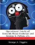 Operational Tenets of Generals Heinz Guderian and George S. Patton, Jr.