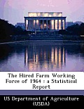 The Hired Farm Working Force of 1964: A Statistical Report
