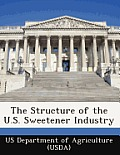 The Structure of the U.S. Sweetener Industry
