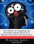 The Utility of Targeting the Petroleum-Based Sector of a Nation's Economic Infrastructure