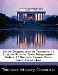 School Desegregation in Tennessee: 12 Districts Released from Desegregation Orders, 17 Districts Remain Under Court Jurisdiction