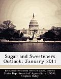 Sugar and Sweeteners Outlook: January 2011