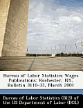Bureau of Labor Statistics Wages Publications: Rochester, NY, Bulletin 3110-33, March 2001
